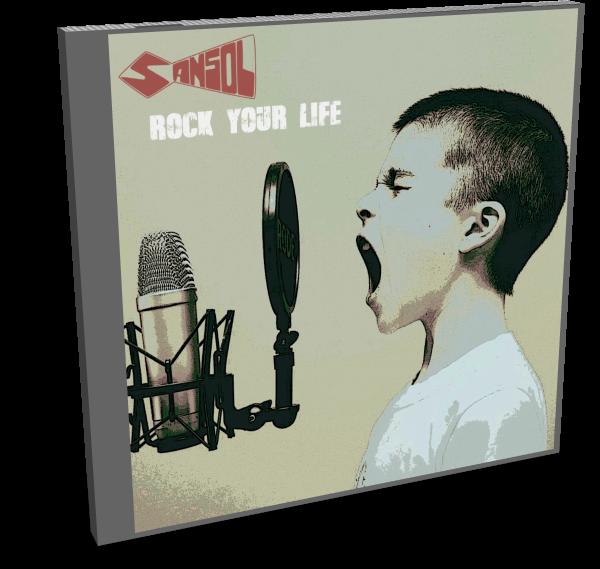 SANSOL - ROCK YOUR LIFE